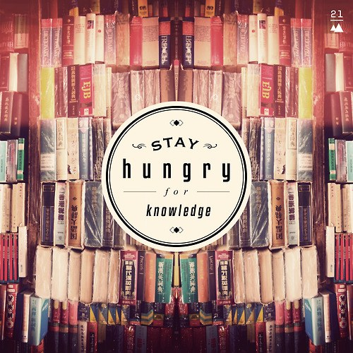 stay hungry for knowledge.jpg